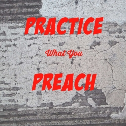 3. Practice What You Preach