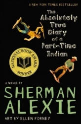 1. The Absolutely True Diary of a Part Time Indian by Sherman Alexie