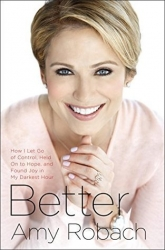 4. Better: How I Let Go of Control, Held On to Hope, and Found Joy in My Darkest Hour by Amy Rohbach