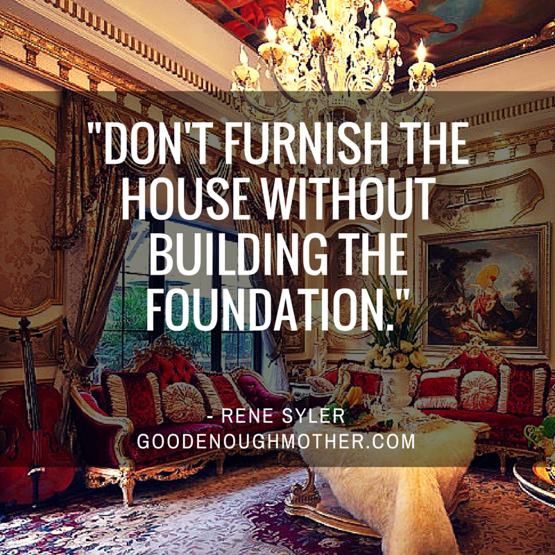 Don't furnish the house without