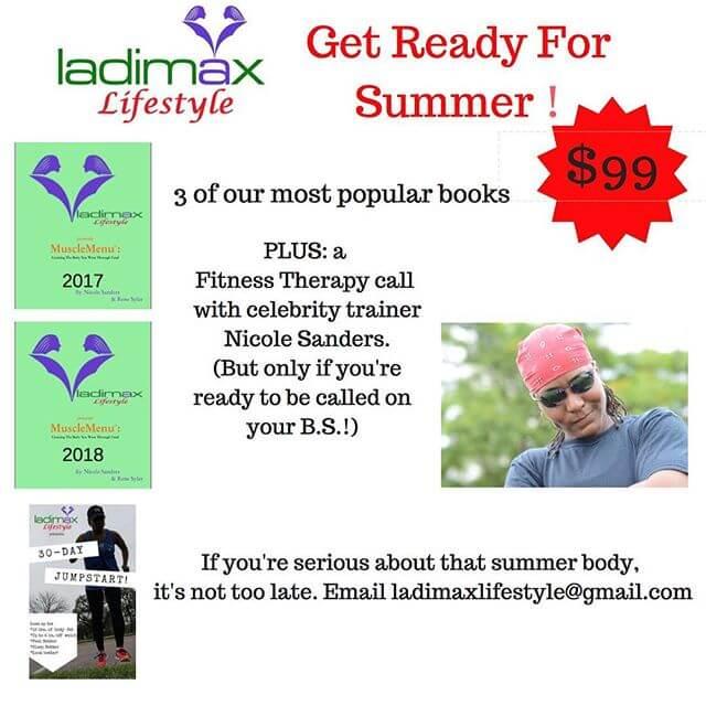 Summer is coming... are.you.READY?!? If you're peeling off the winter clothes and realize you're not quite ready for the beach, #LadimaxLifestyle can help you! For a limited time only we are offering 3 of our most popular books for one low price! What you get: *2017 Muscle Menu Cookbook*2018 Muscle Menu Cookbook complete with pescatarian and plant-based meal ideas. *30-Day Jumpstart, a detox designed to cleanse and give you the nutrients you need to build muscle and burn fat.PLUS.....A Fitness Therapy call with Nicole Sanders. Now look, those of you who know me probably have seen her on my timeline. I'm here to tell you if you're happy in your delusion, she is not the one. But if you are serious, if you listen and put in the work, your body WILL CHANGE! More about the 2018 cookbook: OVER 60 recipes, plus LM approved snack recipes and Ladimax Lifestyle-approved happy hour you will receive the meal plan Nicole has given to 3, A-list clients to shed 7lbs of fat in a few days. It was totally healthy (because it was done under her guidance AND it was only for a few days). DISCLAIMER: Nicole reserves the right to be selective with who receives this plan though.Email ladimaxlifestyle@gmail.com if you are ready..... #BodyFat #WeightLoss #summeriscoming #momlife #womensfitness #VacationBody #VacationTravel #Diet #health #fitness